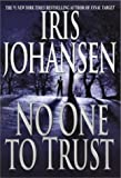 Front cover for the book No One to Trust by Iris Johansen