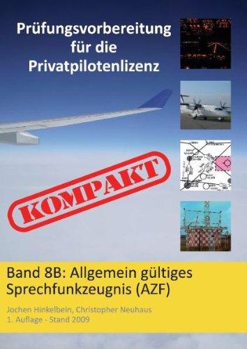 Prüfungsvorbereitung für die Privatpilotenlizenz KOMPAKT, Band 8B: Allgemein gültiges Sprechfunkzeugnis (AZF)