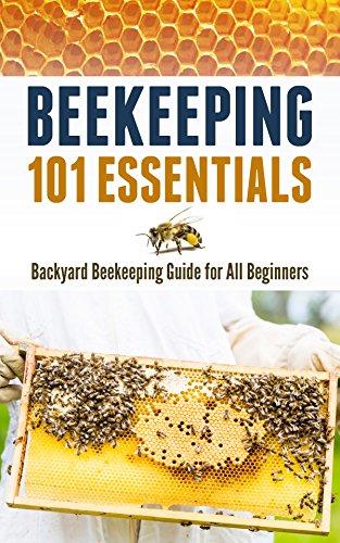 Amazoncom Beekeeping Essentials Backyard Beekeeping Guide - Backyard beekeeping for beginners