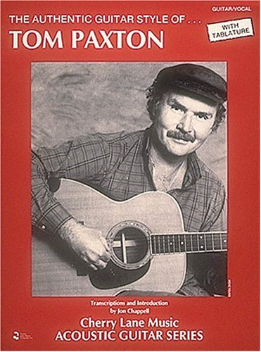 The Authentic Guitar Style of Tom Paxton (Acoustic Guitars (Cherry (Cherry Lane Music Guitar)
