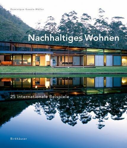 Nachhaltiges Wohnen: 25 internationale Beispiele