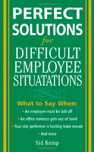 Perfect Solutions for Difficult Employee ()