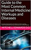 This guide was created to simplify, yet cover in detail, the most COMMON workups and diseases seen in the field of Internal Medicine. It is perfect for 3rd or 4th year medical students, interns and residents, physician assistants, nurse practitioners...