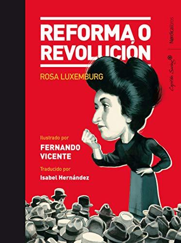 Reforma o revolución (Ilustrados) por Rosa Luxemburg,Vicente Sánchez, Fernando,Hernández González, Isabel