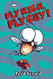 Fly High, Fly Guy!, Tedd Arnold, 1436435080