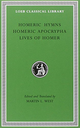 Homeric Hymns. Homeric Apocrypha. Lives of Homer (Loeb Classical Library No. 496)