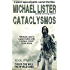 CATACLYSMOS Book 1 Part 1: This is the Way the World Ends: A Post-Apocalyptic Serial Thriller