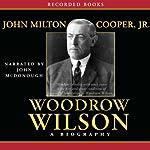 Woodrow Wilson: A Biography | John Milton Cooper