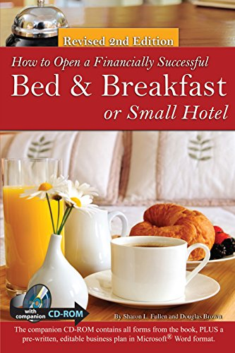 How To Open A Financially Successful Bed Breakfast Or Small Hotel How To Open And Operate A Financially Successful