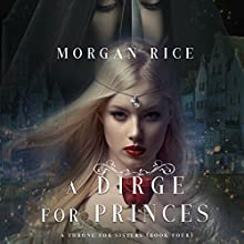A Dirge for Princes: A Throne for Sisters, Book Four Audiobook by Morgan Rice Narrated by Wayne Farrell