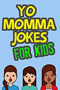 Sweepstakes: Yo Momma Jokes For Kids: Funny and Humorous…