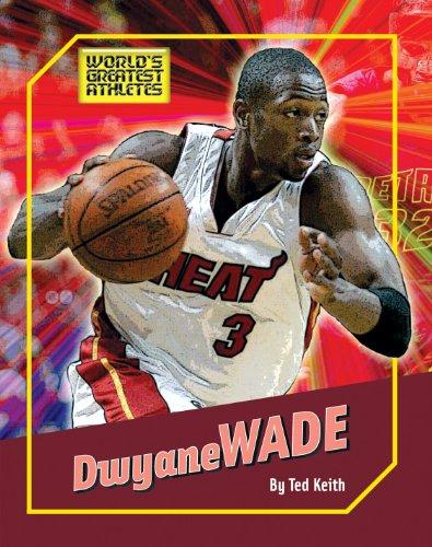 Dwyane Wade Hoops - Dwyane Wade (The World's Greatest Athletes)