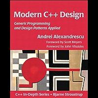Modern C++ Design: Generic Programming and Design Patterns Applied (C++ In-Depth Series)
