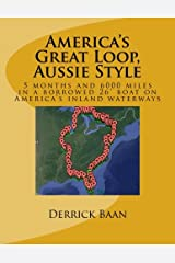 America's Great Loop, Aussie Style: 5 months and 6000 miles in a 26' boat on America's inland waterways Paperback