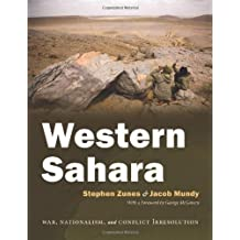 Western Sahara: War, Nationalism and Conflict Irresolution (Syracuse Studies on Peace and Conflict Resolution)