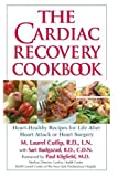 img - for The Cardiac Recovery Cookbook: Heart Healthy Recipes for Life After Heart Attack or Heart Surgery by RD, CDN ari Budgazad (2005-04-15) book / textbook / text book