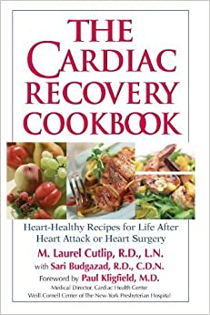 Book The Cardiac Recovery Cookbook: Heart Healthy Recipes for Life After Heart Attack or Heart Surgery by RD, CDN ari Budgazad (2005-04-15)