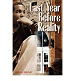 img - for [ [ [ Last Year Before Reality [ LAST YEAR BEFORE REALITY ] By Prophet, Conrad ( Author )Apr-01-2007 Paperback book / textbook / text book