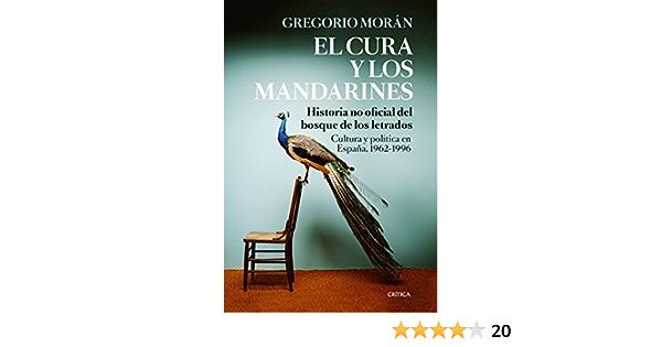 El cura y los mandarines: Historia no oficial del Bosque de los Letrados. Cultura y política en España, 1962-1996 Contrastes: Amazon.es: Moran, Gregorio: Libros