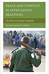 Peace and Conflict in Inter-Group Relations: The Role of Economic Inequality by Agnes Katalin Koós (2014-11-18) Hardcover
