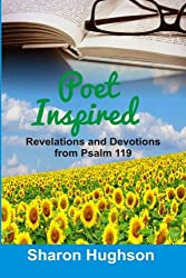 Poet Inspired: Revelations and Devotions from Psalm 119