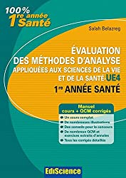 Evaluation des méthodes d'analyse appliquées aux sciences de la vie et de la santé - UE4 : Cours, QCM et exercices corrigés (2 - Cours t. 1) (French Edition)