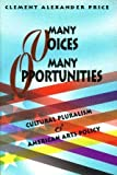Many Voices, Many Opportunities : Cultural Pluralism and American Arts Policy, Price, Clement A., 1879903164