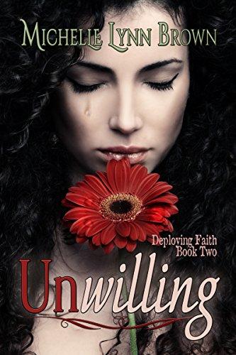 Unwilling (Deploying Faith Book 2)