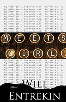 Meets Girl: A Novel by [Entrekin, Will]