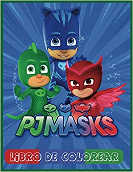PJ Masks Libro de Colorear: Libro para Colorear para Niños y ...