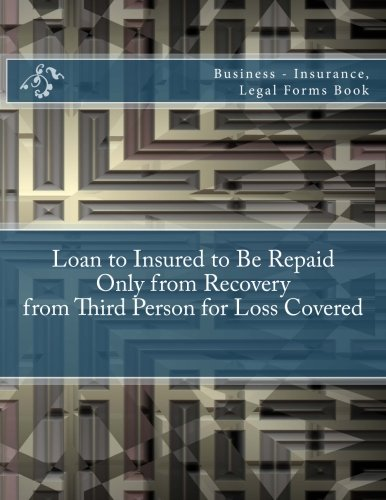 Download Loan to Insured to Be Repaid Only from Recovery from Third Person for Loss: Covered Business - Insurance, Legal Forms Book PDF