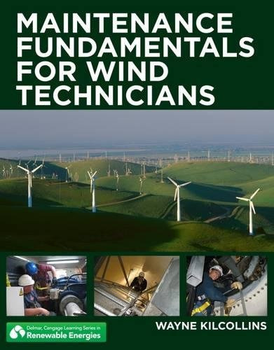 Maintenance Fundamentals For Wind Technicians  Go Green With Renewable Energy Resources