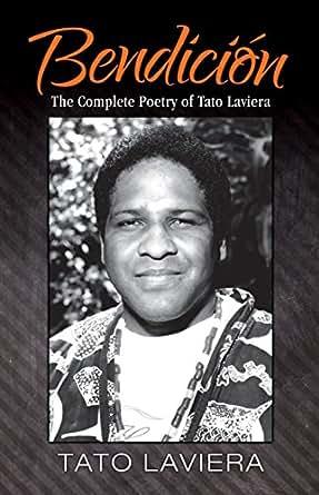 The Complete Poetry of Tato Laviera eBook: Tato Laviera: Kindle Store