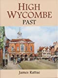 High Wycombe Past, James Rattue, 1860772188