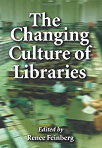 essays on how libraries are changing New technologies are taking books and libraries to places that are, as yet, unimaginable shutterstockthere is a chapter towards the end of stuart kells's the.
