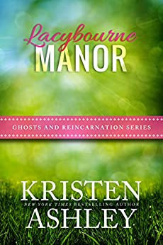 Lacybourne Manor (Ghosts and Reincarnation Book 2) by [Ashley, Kristen]