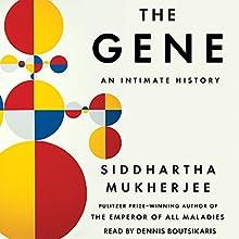 The Gene: An Intimate History   Livre audio Auteur(s) : Siddhartha Mukherjee Narrateur(s) : Dennis Boutsikaris