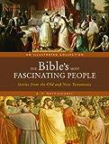 The Bible's Most Fascinating People, Robin Paul Nettelhorst, 0762108886