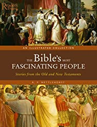The Bible's Most Fascinating People: Stories from the Old and New Testaments