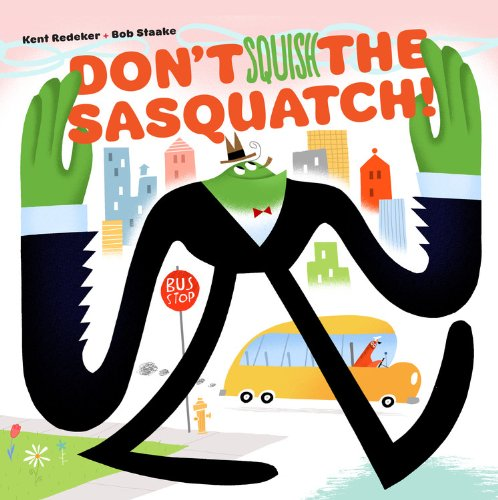 Image result for don't squish the sasquatch