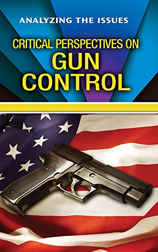 Download Critical Perspectives on Gun Control (Analyzing the Issues) PDF