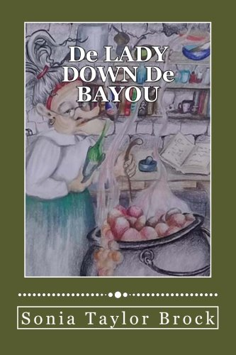 Read Online De LADY DOWN De BAYOU: A Short Story Compilation (The Swamp Witch Series) PDF