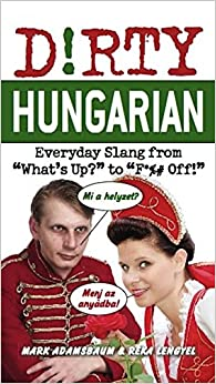 Book Dirty Hungarian: Everyday Slang from