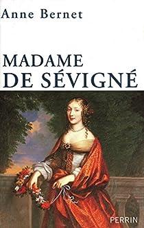 Madame de Sévigné. Mère passion par Bernet