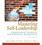 [(Mastering Self Leadership: Empowering Yourself for Personal Excellence)] [Author: Christopher P. Neck] published on (March, 2012)