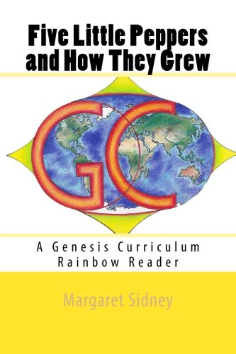 Five Little Peppers and How They Grew: A Genesis Curriculum Rainbow Reader (Yellow Series) (Volume 4)