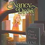 Once upon a Thriller: Nancy Drew Diaries, Book 4   Carolyn Keene