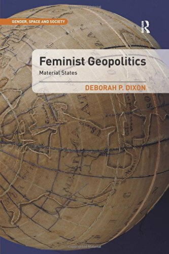 Feminist Geopolitics: Material States (Gender, Space and Society)