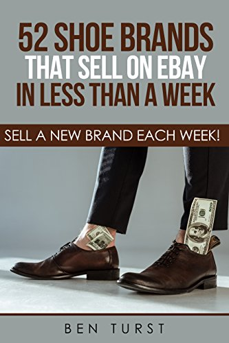 52 Shoe Brands That Sell on eBay in Less Than a Week: Sell a New Brand Each Week!