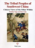 img - for The Tribal Peoples of Southwest China: Chinese Views of the Other Within. book / textbook / text book